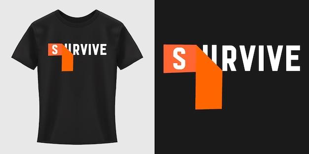 Przetrwaj projekt koszulki typografii