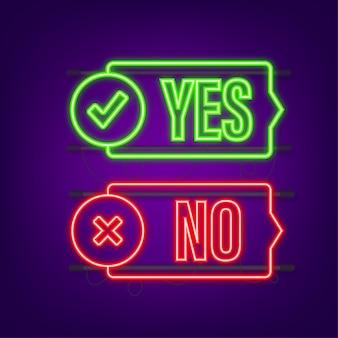 Przycisk tak i nie koncepcja informacji zwrotnej koncepcja pozytywnej informacji zwrotnej przycisk wyboru ikona neonowa