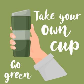 Przynieś własną filiżankę kawy. ręka trzyma kubek wielokrotnego użytku. ilustracja zero odpadów