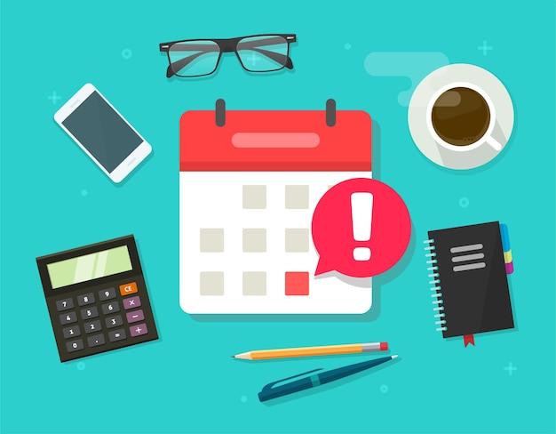 Przypomnienie o terminie, powiadomienie o dacie w kalendarzu. ilustracja kreskówka płaski widok z góry na biurko w miejscu pracy