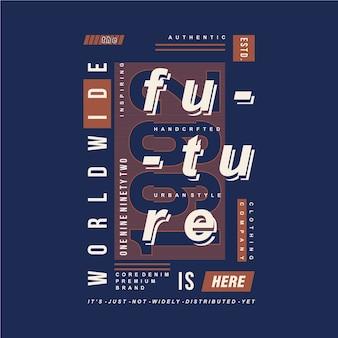 Przyszłość jest tutaj projektowanie graficzne typografii