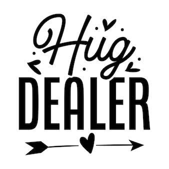 Przytul dealera unikalny element typografii premium vector design