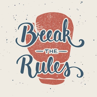 Quote break the rules. napis odręczny.