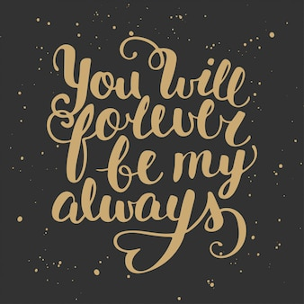 Quote you will forever be my always card