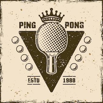 Rakieta do ping ponga z godłem rocznika korony, etykietą, odznaką lub logo. ilustracja wektorowa na tle z wymiennymi teksturami grunge