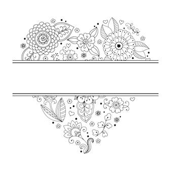 Rama w tradycji wschodniej. stylizowany tatuażem henną dekoracyjny wzór do ozdabiania okładek książki, zeszytu, szkatułki, czasopisma, pocztówki i teczki. kwiatowe serce w stylu mehndi.