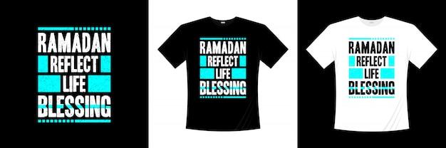 Ramadan odzwierciedla projekt typografii koszulki z błogosławieństwem życia