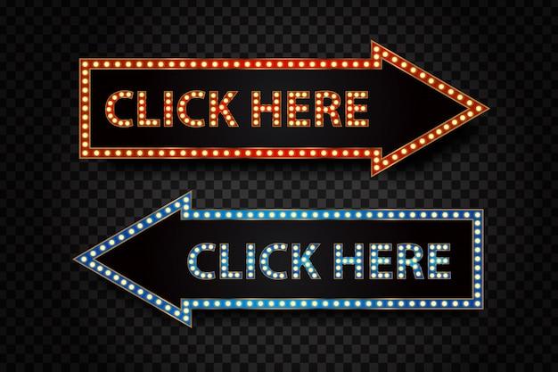 Realistyczna strzałka z neonem retro z tekstem kliknij tutaj, aby zakryć i ozdobić stronę internetową na przezroczystym tle. koncepcja interfejsu kasyna.
