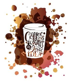 Ręcznie naszkicowana kawa to zawsze dobry pomysł, napis jako plakat odznaka karta pocztowa eps 1
