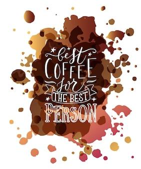 Ręcznie naszkicowana najlepsza kawa dla najlepszej osoby jako odznaka plakatowa zaproszenie na pocztówkę plakatową