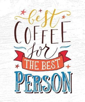 Ręcznie naszkicowana najlepsza kawa dla najlepszej osoby jako plakat badgeicon karta pocztowa plakatowa eps 10