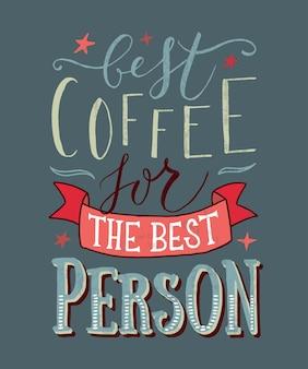 Ręcznie naszkicowana najlepsza kawa dla najlepszej osoby jako plakat badgeicon pocztówka plakat card