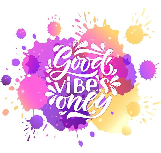 Ręcznie naszkicowane dobre wibracje tylko napis typografia odręczny inspirujący cytat tylko dobre wibracje