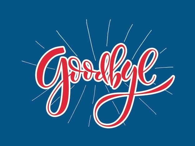 Ręcznie naszkicowane goodbye napis typografia ręcznie naszkicowane inspirujący cytat goodbye eps 10
