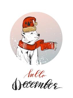 Ręcznie robiona kartka z życzeniami wesołych świąt z północnym białym niedźwiedziem polarnym w zimowej odzieży i nowoczesnej szorstkiej kaligrafii witaj grudnia na białym tle