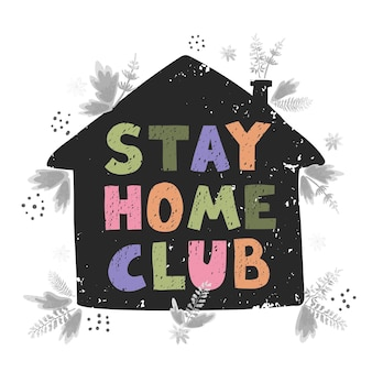 Ręcznie rysowane ilustracji wektorowych z napisem stay home club