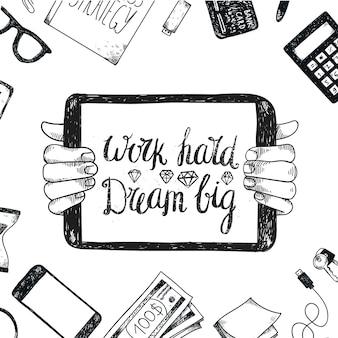 Ręcznie rysowane ilustratio, baner, karta. motywujący cytat, mówiąc na komputerze, trzymający się za ręce. narzędzia biurowe dookoła. pracuj ciężko, miej wielkie marzenia.