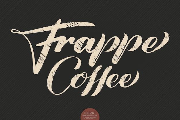Ręcznie rysowane kaligrafia frappe coffee