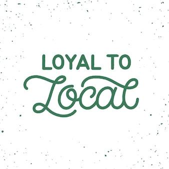Ręcznie rysowane karty z napisem. napis: lojalny wobec lokalnego