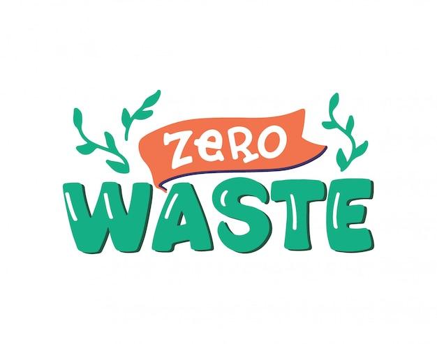Ręcznie rysowane logo frazy zero odpadów. skład odręczny napis na białym tle.