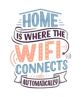 Ręcznie rysowane napis - dom to miejsce, w którym wifi łączy się automatycznie