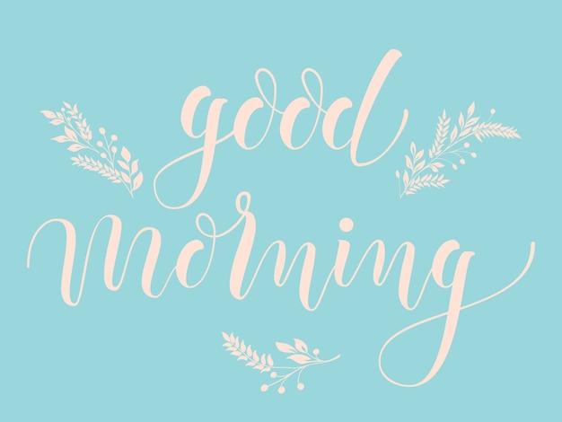 Ręcznie rysowane napis good morning.