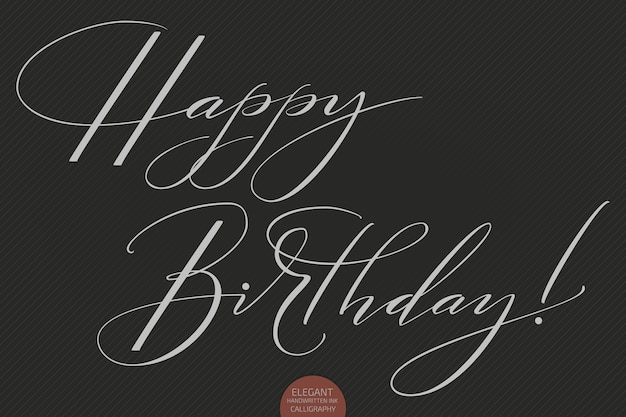 Ręcznie rysowane napis happy birthday. elegancka nowoczesna kaligrafia odręczna.