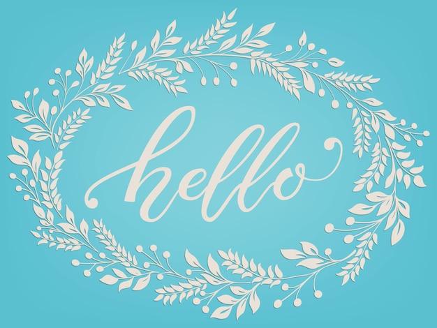 Ręcznie rysowane napis hello. elegancka nowoczesna kaligrafia odręczna z ramą w kwiaty.