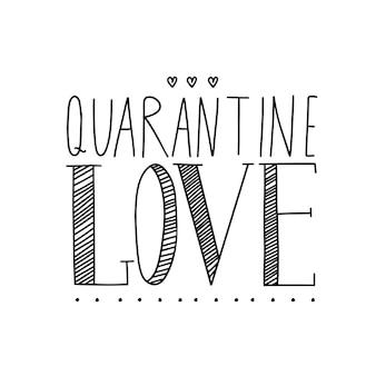 Ręcznie rysowane napis kwarantanny miłość