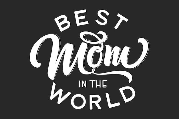 Ręcznie rysowane napis najlepsza mama na świecie z kwiatowymi dekoracjami.