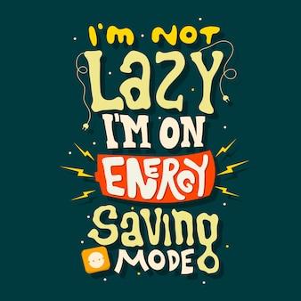 Ręcznie rysowane napis nie jestem leniwy, jestem w trybie oszczędzania energii