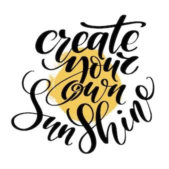 Ręcznie rysowane napis twórz własne słowa słońca ręcznie.