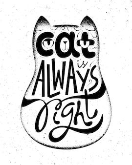Ręcznie rysowane napis typografii kot ma zawsze rację
