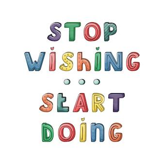 Ręcznie rysowane napis w paski i kropki. przestań marzyć zacznij działać