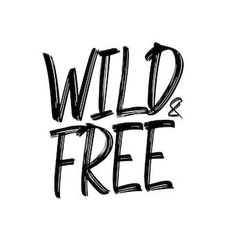 Ręcznie rysowane napis wild and free