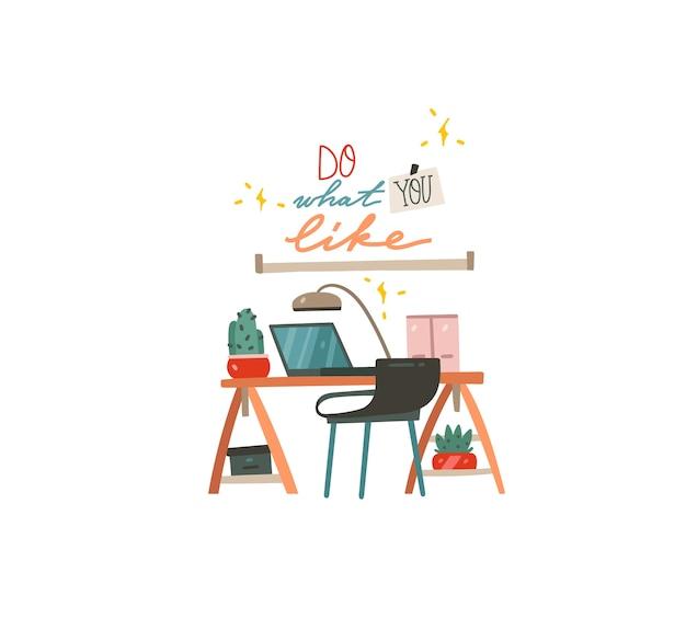 Ręcznie rysowane streszczenie płaskich graficznych ilustracji z cytatem motywacyjny napis wewnątrz, wnętrze rób, co lubisz i biuro domowe miejsce pracy na białym tle.