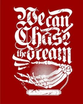 Ręka czaszki z tekstem możemy gonić marzenie