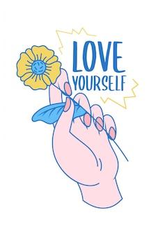 """Ręka kobiety z kreskówek, która utrzymuje kwiat i hasło pozytywności ciała """"kochaj siebie"""" pro feministyczne przesłanie dla wszystkich kobiet i dziewcząt na świecie. nowoczesne projektowanie ilustracji odzieży."""