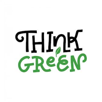 Ręka napis tekst logo think green concept - ekologia i zielona energia w modnym szorstkim stylu liniowym z elementem liści roślin. płaskie ręcznie rysowane ilustracja