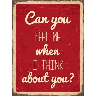 Retro metalowy znak czy czujesz mnie, kiedy myślę o tobie