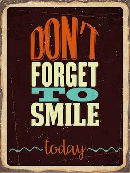 Retro metalowy znak nie zapomnij się uśmiech dziś