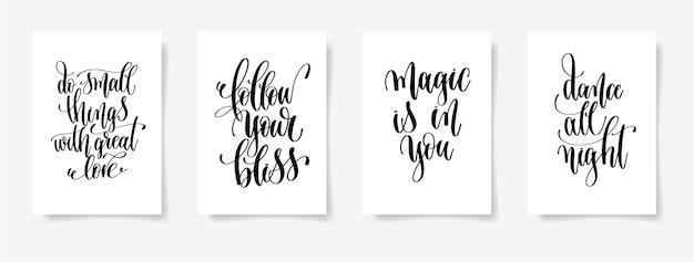 Rób małe rzeczy z wielką miłością, podążaj za szczęściem, magia jest w tobie, tańcz całą noc - zestaw czterech plakatów z napisami, kaligrafia