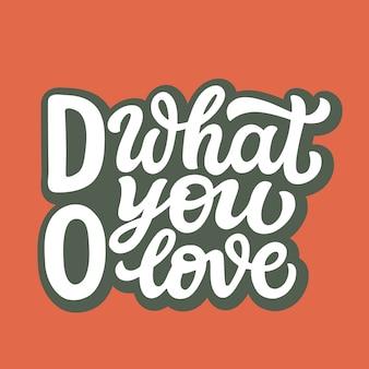 Rób to, co lubisz, typografię, literowanie