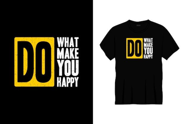 Rób to, co sprawia ci przyjemność projekt koszulki typograficznej