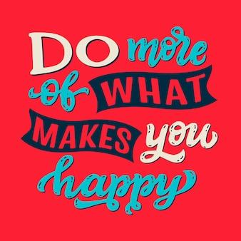 Rób więcej tego, co czyni cię szczęśliwym literowaniem