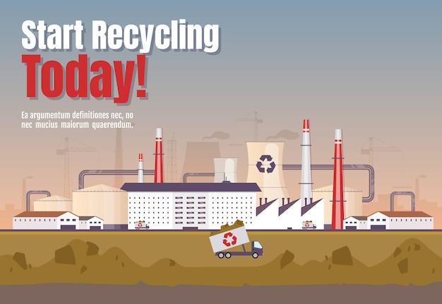 Rozpocznij recykling już dziś transparent płaski szablon. zarządzanie odpadami poziome koncepcja słowo plakat. przetwarzanie ilustracji kreskówek roślin z typografią. zrzut na tle fabryki