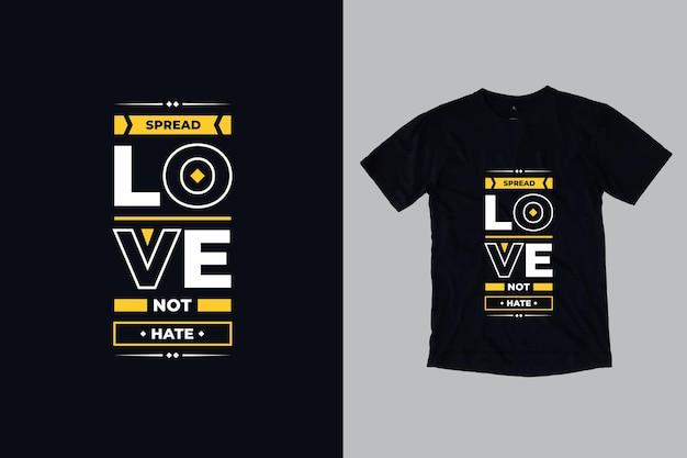 Rozprzestrzeniaj miłość, nie nienawidzę nowoczesnej typografii inspirujących cytatów projekt koszulki