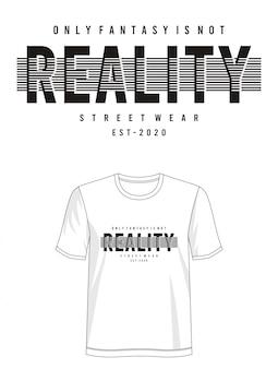 Rzeczywistość typografia do koszulki z nadrukiem