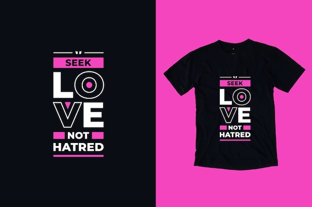 Seek love not hatred nowoczesne inspirujące cytaty projekt koszulki