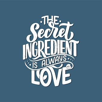 Sekretnym składnikiem jest zawsze miłość. ręcznie rysowane unikalny napis